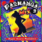 Pachanga Mix 3: Super Exitos Bailables by Various Artists