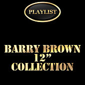 Barry Brown 12 Inch Collection Playlist by Barry Brown