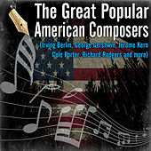 The Great Popular American Composers (Irving Berlin, George Gershwin, Jerome Kern, Cole Porter, Richard Rodgers) by Various Artists