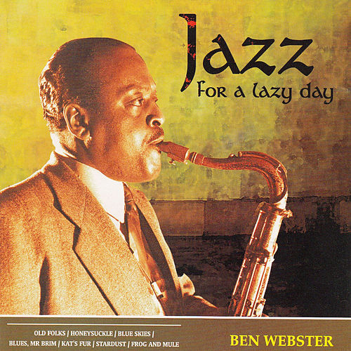 Jazz for a Lazy Day by Ben Webster