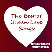 Music of Croatia: The Best of Urban Love Songs by Various Artists