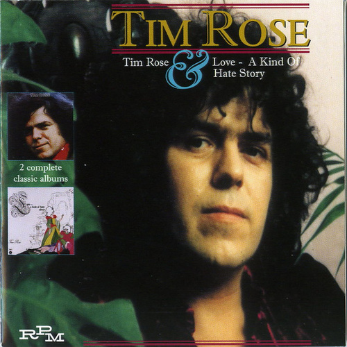 Tim Rose/Love: A Kind of Hate Story by Tim Rose