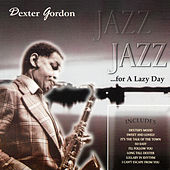 Jazz for a Lazy Day by Dexter Gordon