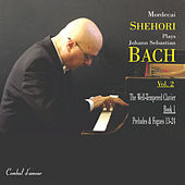 Mordecai Shehori Plays J.S. Bach, Vol. 2 by Mordecai Shehori