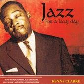 Jazz for a Lazy Day by Kenny Clarke