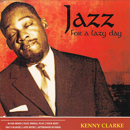 Jazz for a Lazy Day by Kenny Clarke