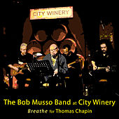 Bob Musso Band at City Winery – Breathe by Robert Musso