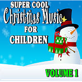 Super Cool Christmas Music for Kids, Vol. 1 (Special Edition) by Tony Williams