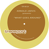 What Goes Around by Arnold Jarvis