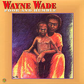 Poor and Humble by Wayne Wade