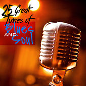25 Great Tunes Of Blues And Soul by Various Artists