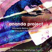 Moment Before Dreaming / Shouldn't Have Left Me by Ananda Project