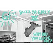 Buzz Yr Girlfriend: Vol. 4 - Why Did You Leave Me? by Geronimo