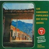 Las Canciones Populares Que Usted Queria, Vol. 2 by Various Artists