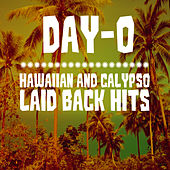 Day-O: Hawaiian and Calypso Laid Back Hits by Various Artists