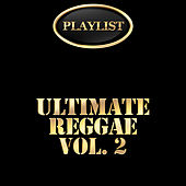 Ultimate Reggae, Vol. 2 Playlist von Various Artists