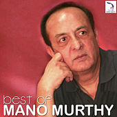 Best of Mano Murthy by Various Artists