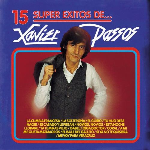 15 Súper Éxitos De… Xavier Passos by Xavier Passos