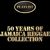 50 Years of Jamaica Reggae Collection Playlist by Various Artists
