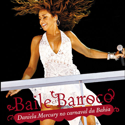 Baile Barroco by Daniela Mercury