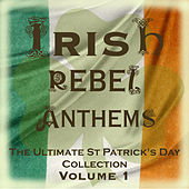 Irish Rebel Anthems - The Ultimate St Patrick's Day Collection, Vol. 1 by Tommy Makem