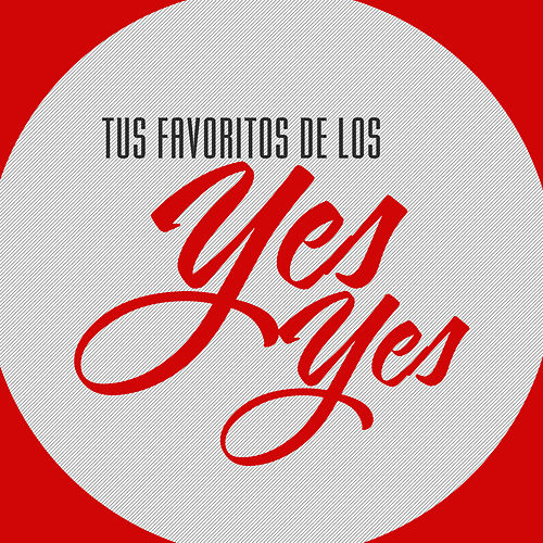Tus Favoritos de los Yes Yes by Los Yes Yes