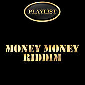 Money Money Riddim Playlist von Various Artists