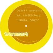 All I Need (feat. Indra Jones) by DJ MFR