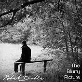 The Blurry Picture - Single by Robert Double