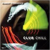 Club Chill, Vol.1 by Robert Schroeder