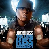 The Long Kiss Goodnight von Jadakiss