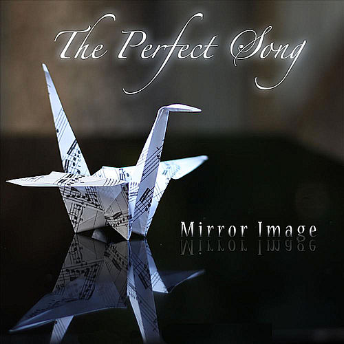 The Perfect Song by Mirror Image