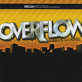 Overflow Urban Gospel (Micah Records Presents) by Various Artists