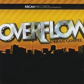 Overflow Urban Gospel (Micah Records Presents) by Various Artists