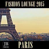 Fashion Lounge 2015 Paris by Various Artists