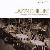 Jazz4Chillin' by Various Artists