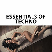 Essentials of Techno by Various Artists