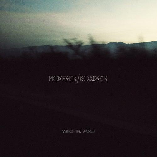 Homesick/Roadsick by Versus The World