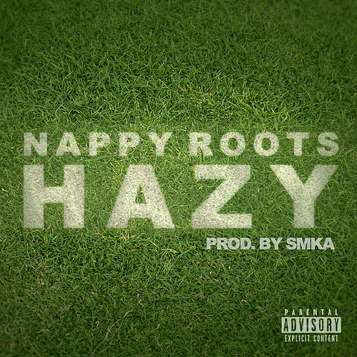 Hazy by Nappy Roots