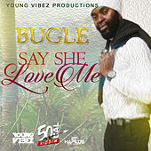 Say She Love Me - Single by Bugle