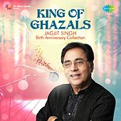 King of Ghazals - Jagjit Singh by Jagjit Singh