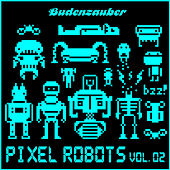 Pixel Robots, Vol. 2 by Various Artists