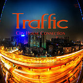 Traffic (City House Connection) by Various Artists