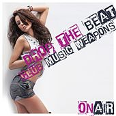 Drop the Beat (Club Music Weapons) by Various Artists