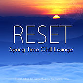 Reset - Spring Time Chill Lounge by Various Artists