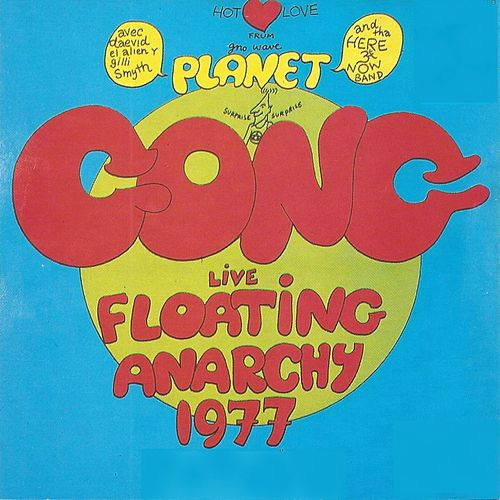 Floating Anarchy (Live 1977) by Gong