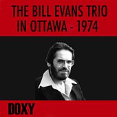 The Bill Evans Trio in Ottawa 1974 (Doxy Collection, Remastered, Live) by Bill Evans Trio