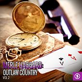 Merle Haggard: Outlaw Country, Vol. 2 by Merle Haggard