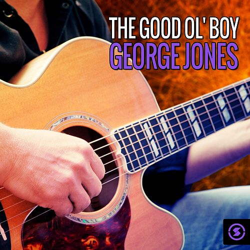The Good Ol' Boy George Jones by George Jones