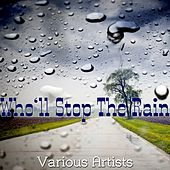 Who'll Stop the Rain by Various Artists